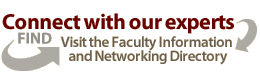 connect with our experts. Visit the faculty information and networking directory.